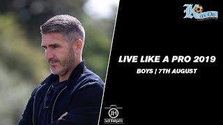 Live Like A Pro 2019   Boys   07/08/19