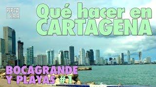 Qué hacer en CARTAGENA, Bocagrande y Playas #1 | Pepito Viaja