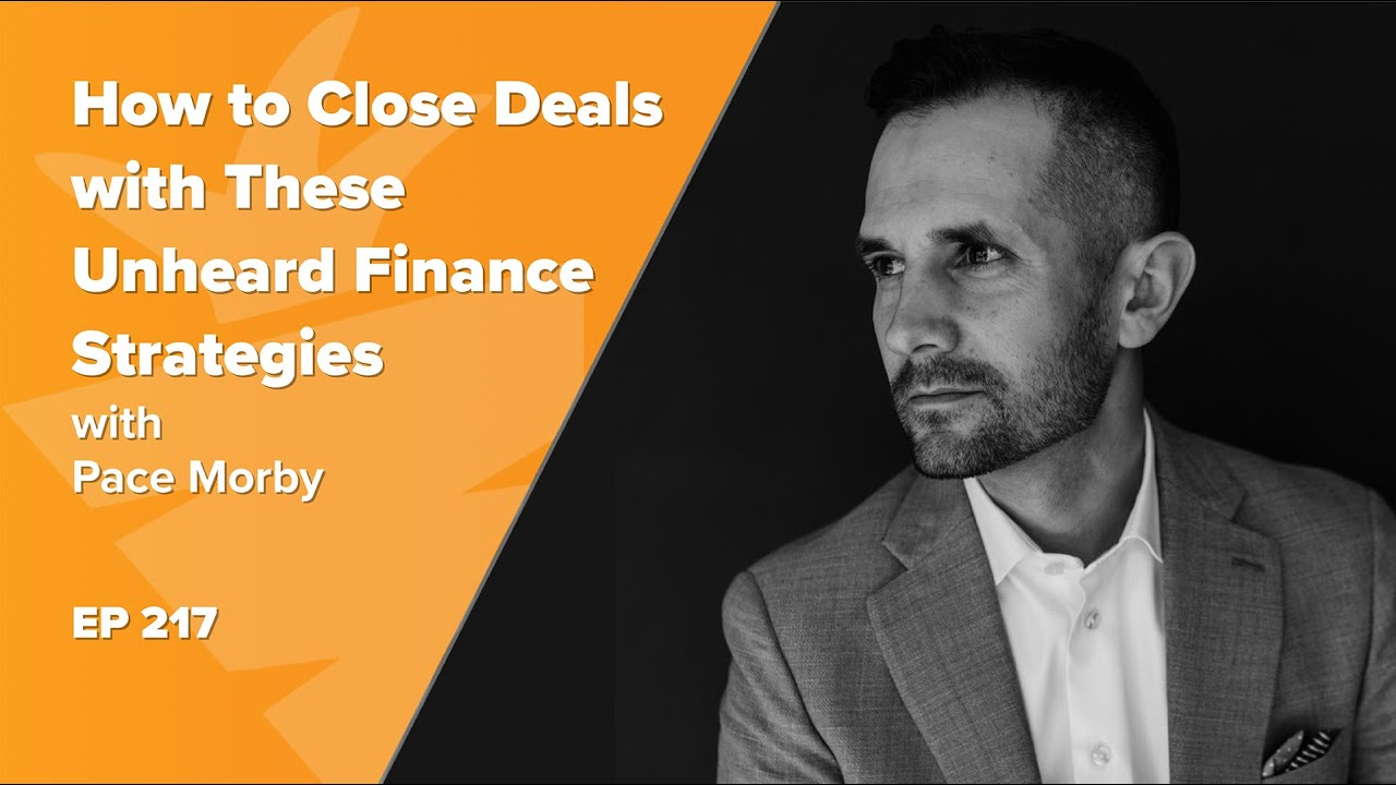 How to Close More Deals with These Unheard of Subject-To & Creative Finance Strategies w/ Pace Morby