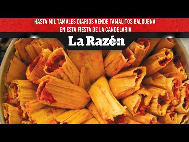 Hasta mil tamales diarios vende Tamalitos Balbuena en esta fiesta de la candelaria