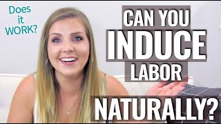 Can You Induce Labor Naturally? (Part 1)