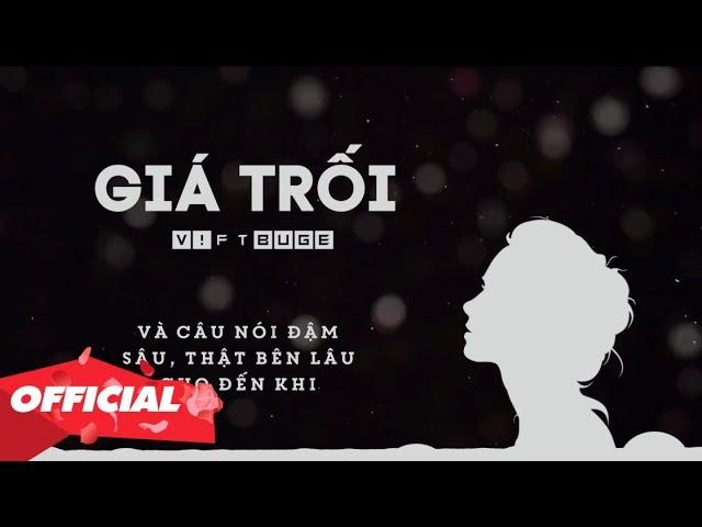 Giá Trối - V! ft Buge | Video Lyrics HD (Prod Ohmygenie Beats)