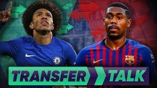Chelsea To Swap Willian For Barcelona's Malcom?!  | Transfer Talk