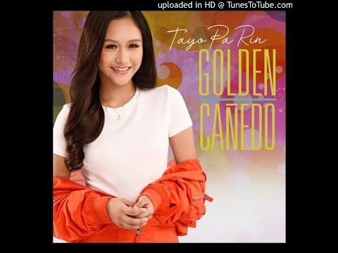 Tayo Pa Rin - Golden Cañedo