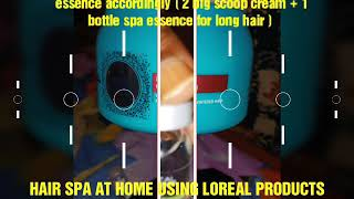 HAIR SPA AT HOME LIKE PARLOUR USING LOREAL PRODUCTS !!