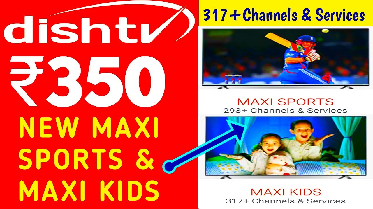 Dish Tv New Maxi Sports Maxi Kids Pack Full Details Channel List Youtube