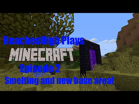 Minecraft Lets Play Episode 2 - Smelting and new base location!
