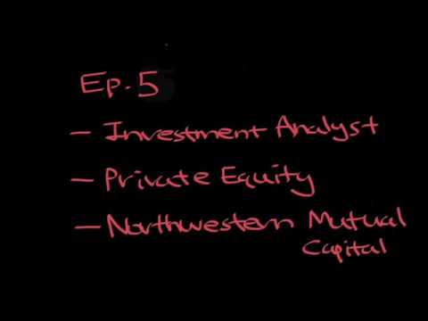 Ep 5. Private Equity Analyst at Northwestern Mutual Capital