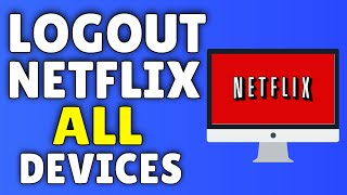How To LOGOUT Of Netflix | How To Logout Of Netflix On ALL Devices!