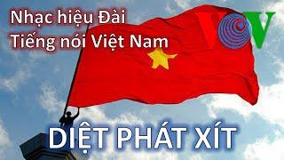 DIỆT PHÁT XÍT - Nhạc hiệu Đài Tiếng nói Việt Nam