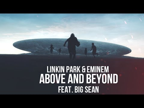 Linkin Park & Eminem feat. Big Sean - Above and Beyond [After Collision 2] (Mashup)