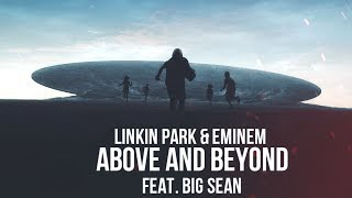Linkin Park & Eminem feat. Big Sean - Above and Beyond [After Collision 2] (Mashup) Mp3