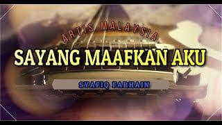 Syafiq Farhain - Sayang Maafkan Aku Lyrics  Boom!!