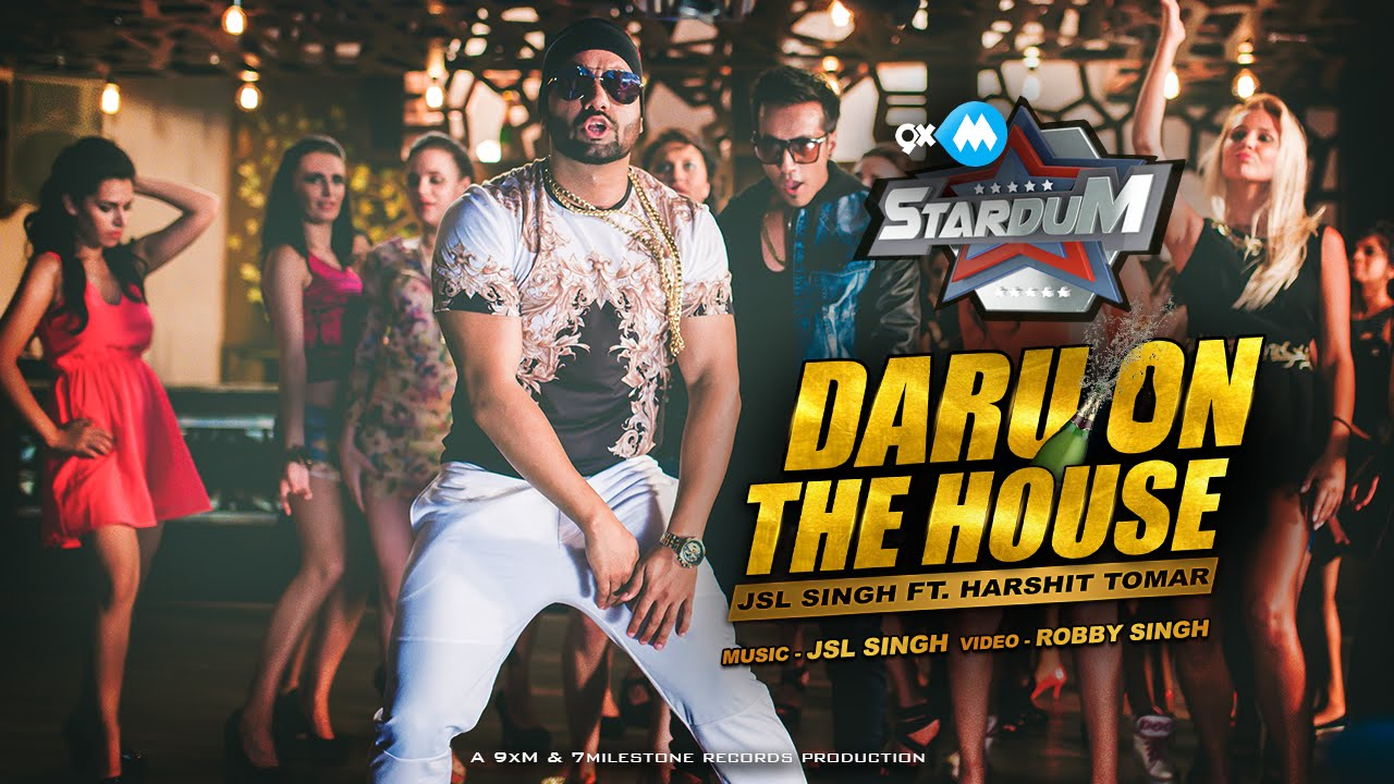 New Hindi Songs 2016 Daru On The House Jsl Singh Ft Harshit