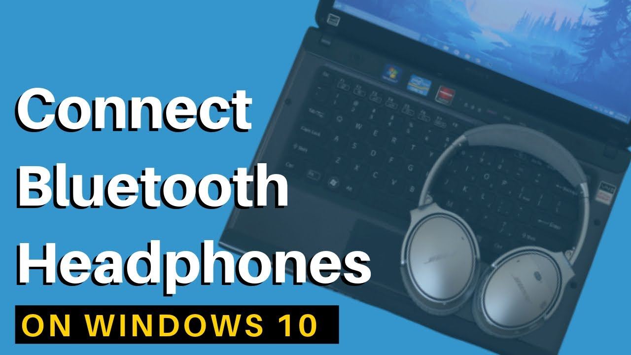 How To Connect Bluetooth Headphones To Windows 10 Laptop Pc Youtube