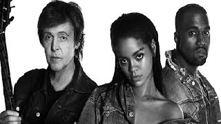 Rihanna Kanye West And Paul McCartney FourFive Seconds Collaboration