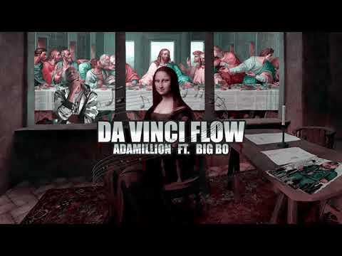 Adamillion  Da Vinci Flow Ft. BiG Bo Prod. by Young Forever