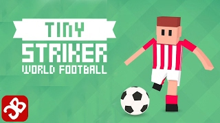Tiny Striker: World Football - iOS/Android - Gameplay Video