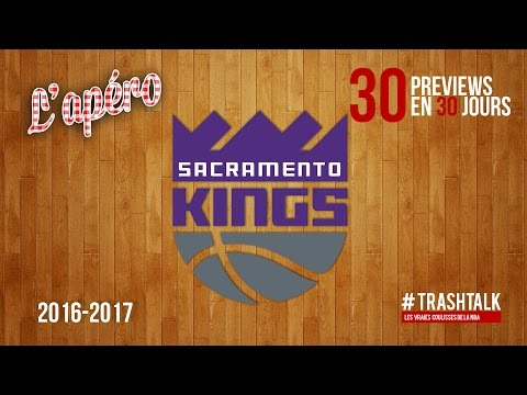 Apéro TrashTalk - Preview saison 2016/17 : Sacramento Kings
