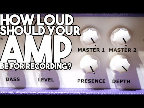 How loud should your AMP be for RECORDING?  SpectreSoundStudios TUTORIAL