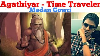Agathiyar | Time Traveler | Tamil | History | Who is Agathiyar | Madan Gowri | MG