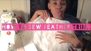 HOW TO SEW FEATHER TRIM -  Classic Royalty