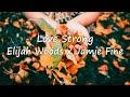 Elijah Woods x Jamie Fine - Love Strong (Lyrics Video)