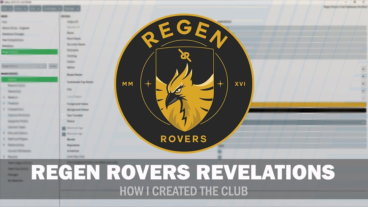 Regen Rovers Revelations #1 - How I Created the Club on the FM19 Editor |  Football Manager 2019