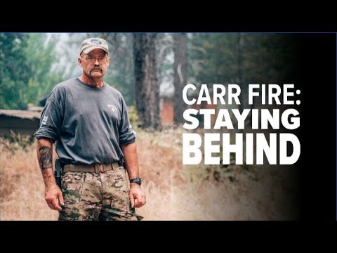 CARR FIRE: Staying Behind