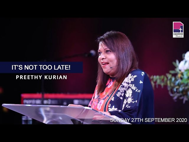 It's not too late! | Preethy Kurian | 27th September 2020