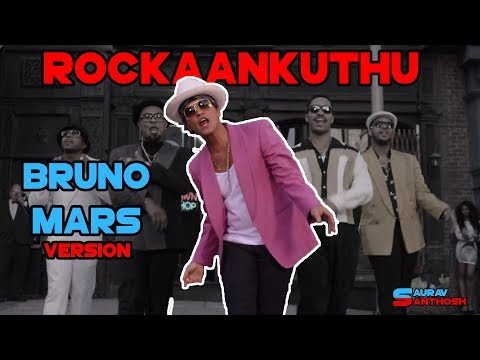 Rockaankuthu Bruno Mars Version