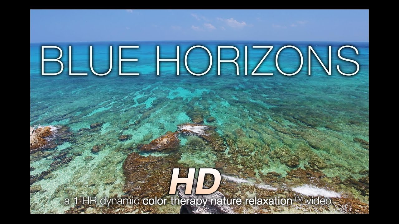 Color zen music - Blue Horizons In 4k Nature Sounds Music Relaxation Video Color Healing