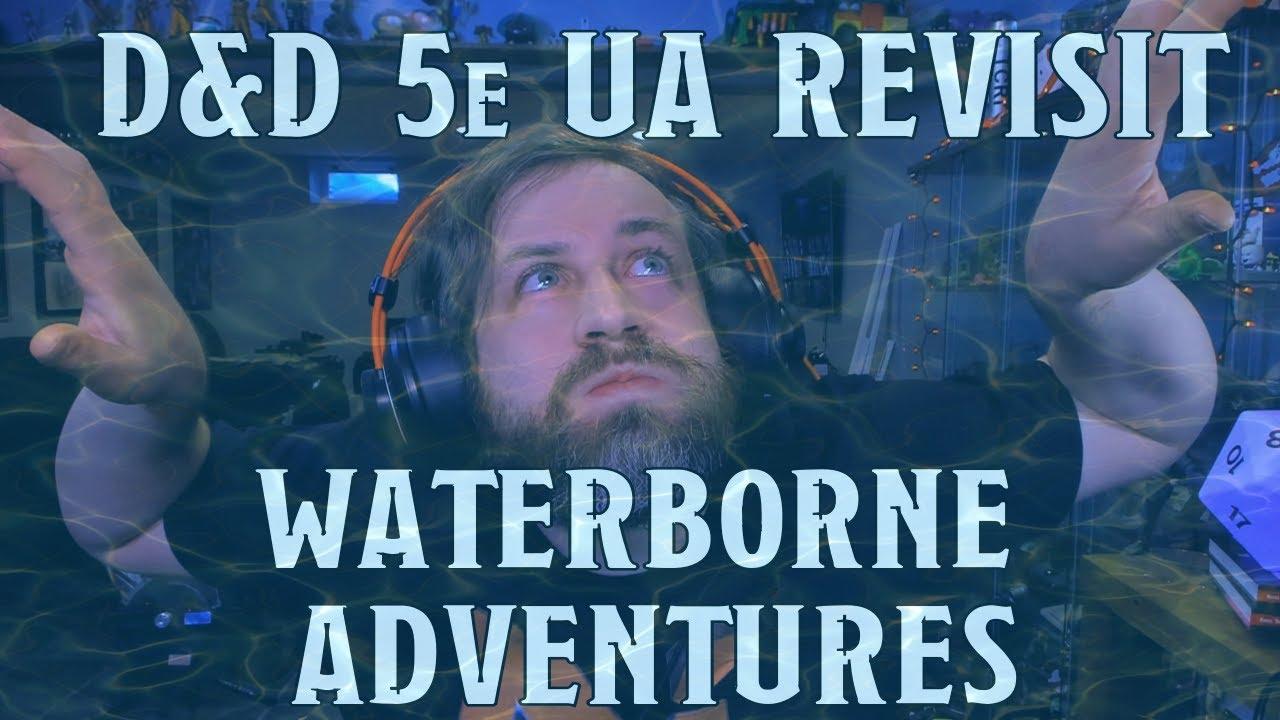 UA Revisit: Waterborne Adventures | Nerd Immersion