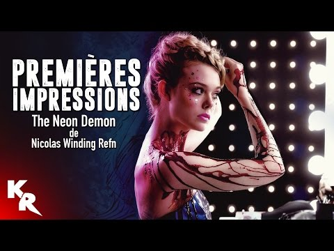 PREMIÈRES IMPRESSIONS - The Neon Demon