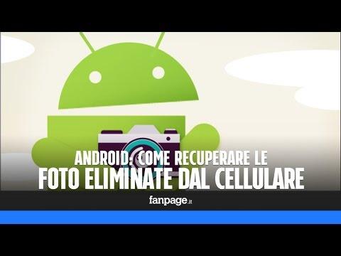 Recuperare le foto cancellate per errore da un cellulare Android