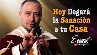 Sacerdote Javier González · Hoy llegará la sanación a tu casa