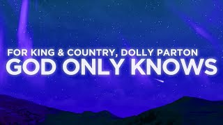 for KING & COUNTRY, Dolly Parton - God Only Knows (Lyrics)
