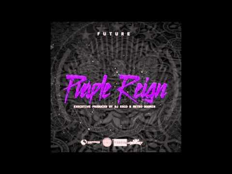 Future - Hater Shit [Prod.By Metro Boomin] Purple Reign Mixtape