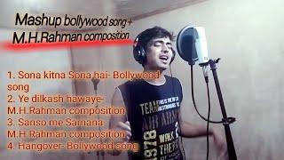 Sona kitna Sona | Bollywood song + M.H.Rahman songs mashup