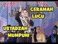 Download CERAMAH NGAPAK LUCU USTADZAH MUMPUNI HANDAYAYEKTI