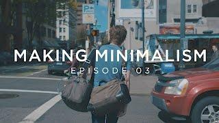Making Minimalism - Episode 3
