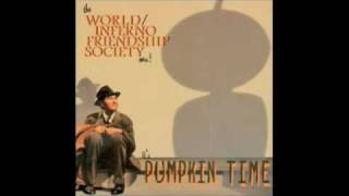 The World/ Inferno Friendship Society - Pumpkin Time