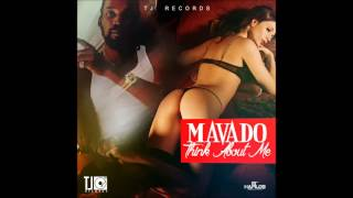 Mavado - Think About Me - Raw (Official Audio) TJ Records  | 2015 |  21st Hapilos