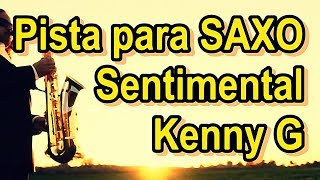Pistas para Saxo: Kenny G - Sentimental