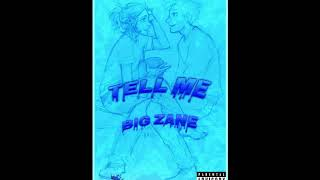big-zane---tell-me