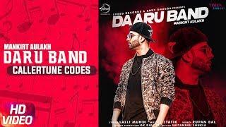 Daru Band (Caller Tune Codes) | Mankirt Aulakh feat Rupan Bal | Latest Punjabi Songs 2018
