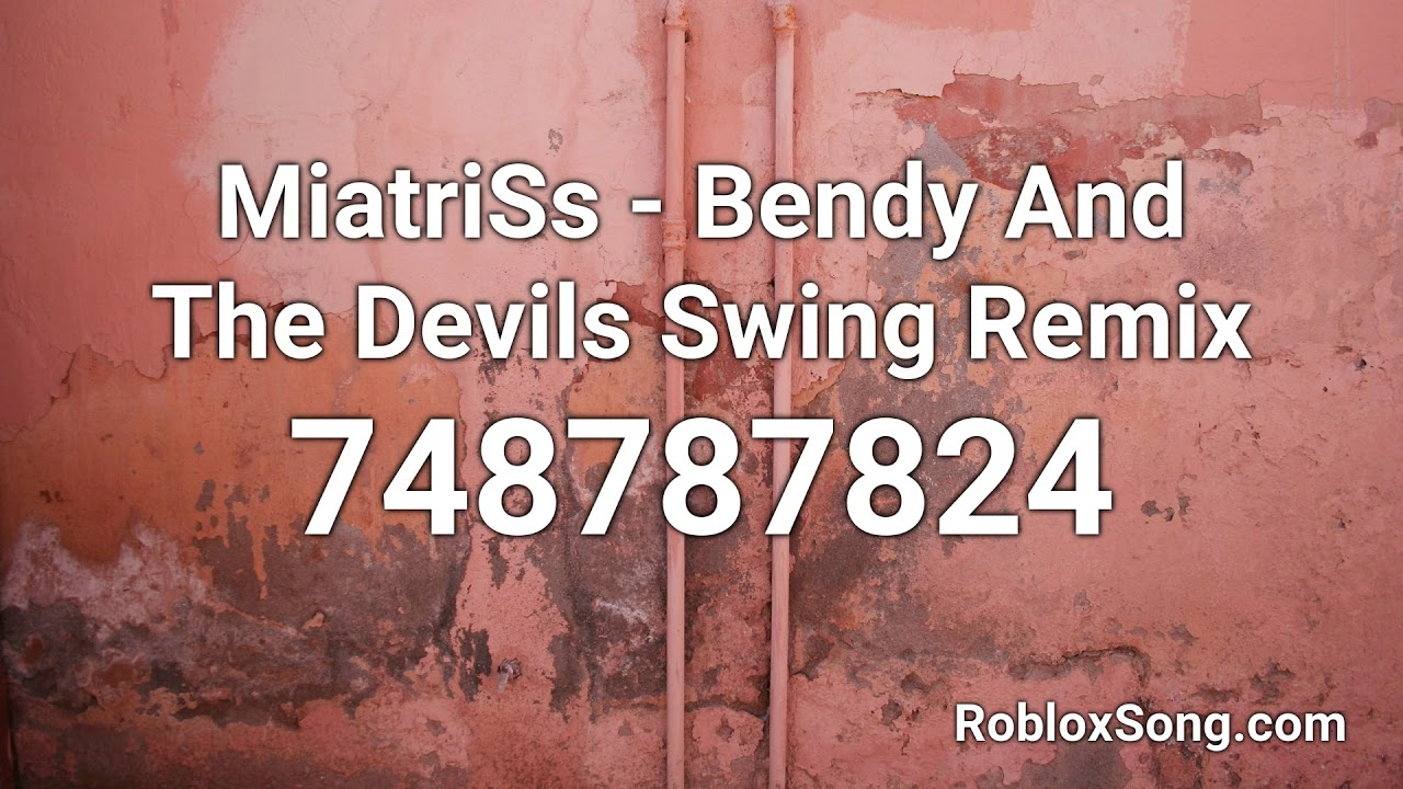 Miatriss Bendy And The Devils Swing Remix Roblox Id Music Code