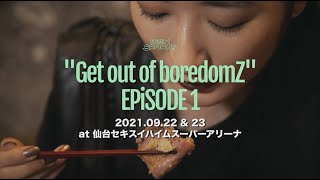 """BiSH SPARKS """"Get out of boredomZ"""" EPiSODE 1at セキスイハイムスーパーアリーナ【ワンマン決定映像】"""