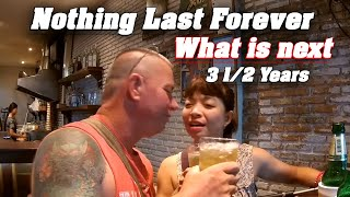 Nothing Last Forever Notime2bad 3 1/2 Years In Thailand.