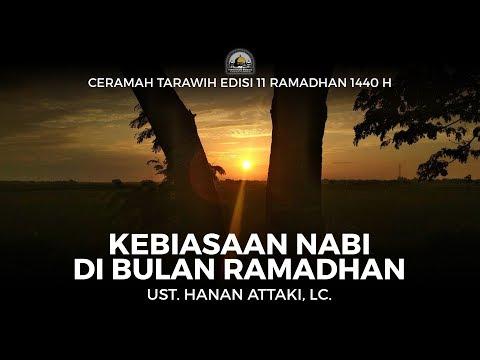 Kebiasaan Nabi Di Bulan Ramadhan - Ust. Hanan Attaki, Lc. (Ceramah Tarawih 1440H)